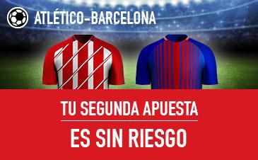 Sportium la Liga Atletico - Barcelona tu Segunda apuesta sin riesgo
