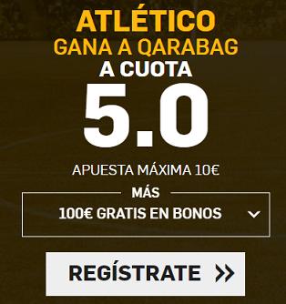 Supercuota Betfair Champions - Atletico Qarabag