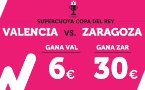 Supercuota Wanabet Copa del Rey Valencia Zaragoza