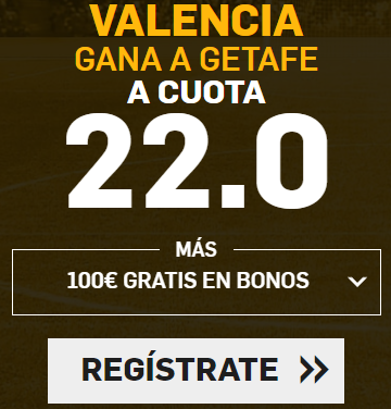 Supercuota Betfair la Liga Valencia gana Getafe