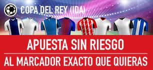 Sportium Copa del Rey Ida apuesta sin riesgo