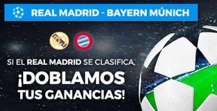 apuestas legales Paston Champions League Real Madrid - Bayern doblamos tus ganancias si R. Madrid se clasifica