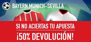 Apuestas Legales Sportium Promo Bayern-Sevilla: Apuesta y si fallas ¡50% Devolución!