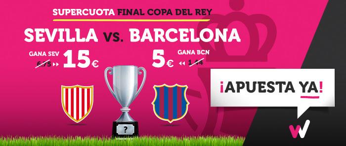 Apuestas Legales Supercuota Wanabet Final Copa del Rey Sevilla vs Barcelona